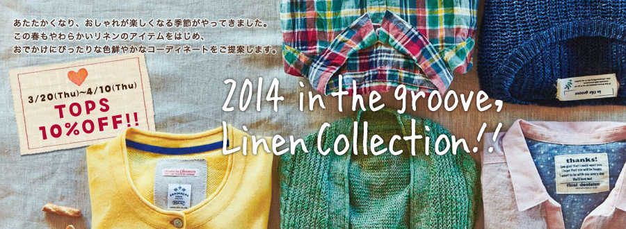 in the groove, 2014 Linen Collection!! 3/20~4/10 TOPS 10%OFF!!